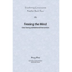 Practice Book 4 - Freeing the Mind -  Transforming Consciousness Series