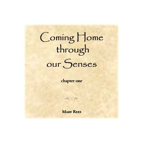 Coming Home Through Our Senses